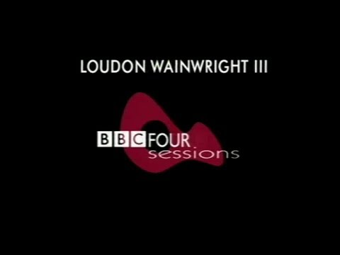 Loudon Wainwright III at the BBC