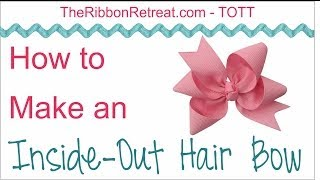 How to Make an Inside Out Hair Bow - TOTT Instructions