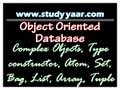 Object Oriented Database - Complex Objects, Type constructor, Atom, Set, Bag, List, Array, Tuple