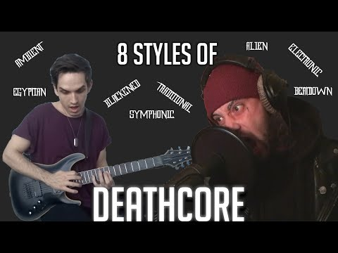 8 Styles of Deathcore (Aaron Matts & Nik Nocturnal)