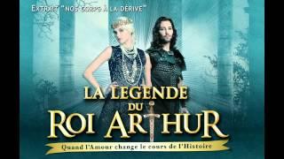 NOS CORPS A LA DERIVE (extrait) - La légende du Roi Arthur