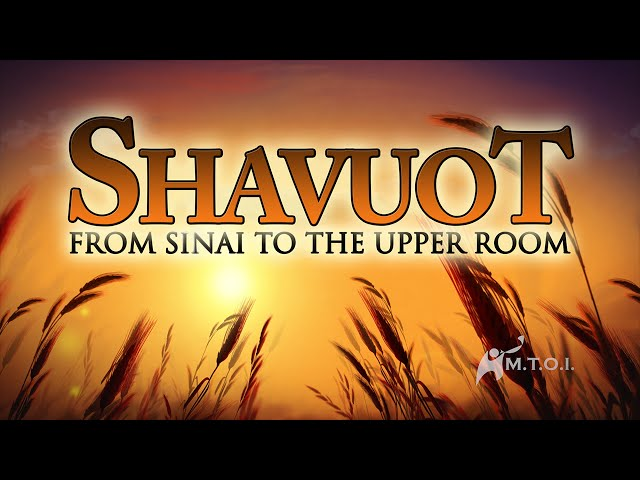 Shavuot - from Sinai to the Upper Room
