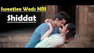 Shiddat (Full Song) Armaan Malik | Sweetiee Weds NRI | Himansh Kohli, Zoya Afroz | Lyrics Video Song