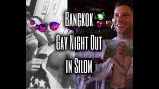 Bangkok - Gay Night Out in Silom
