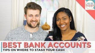 Best Bank to Open an Account? Tips For Deciding Where to Stash Your $$$