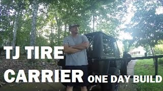 Jeep TJ Tire Carrier - One Day Build
