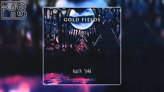 Gold Fields - Dark Again