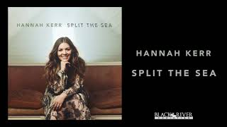 Hannah Kerr - Split the Sea (Official Audio)