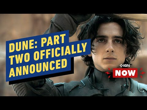 Download Dune: Part Two Officially Announced - IGN NOW