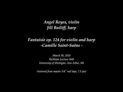 Camille Saint Saens, Fantaisie Op. 124 For Violin And Harp Featuring Jill Bailiff (Reyes)