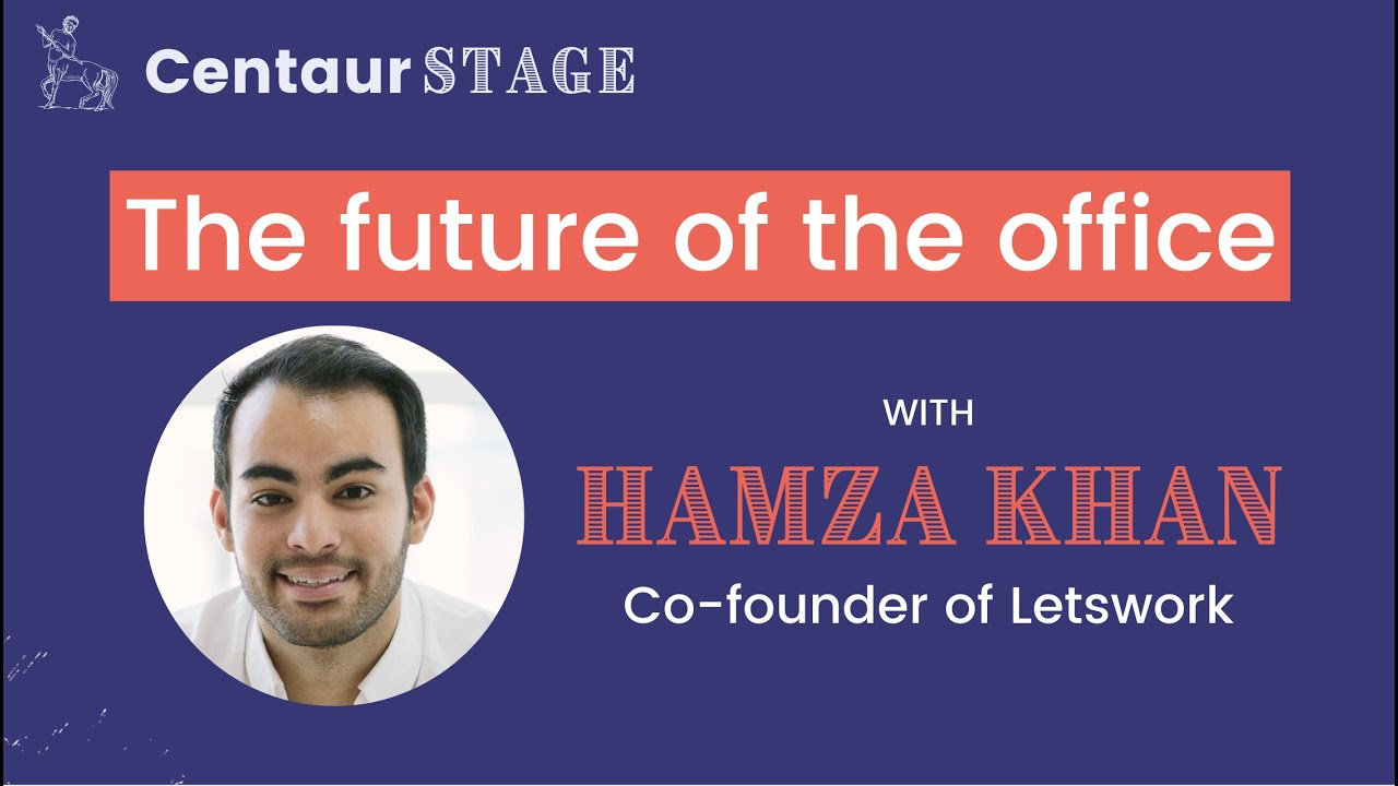Centaur Stage Ep. 14 - The future of the office Hamza Khan