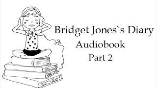 Дневник Бриджет Джонс. Аудиокнига. Часть 2