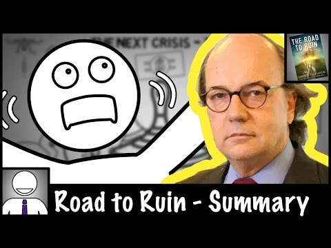 Jim Rickards - Road to Ruin - Animated Book Summary