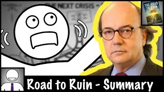 Jim Rickards - Road to Ruin - Animated Book Summary