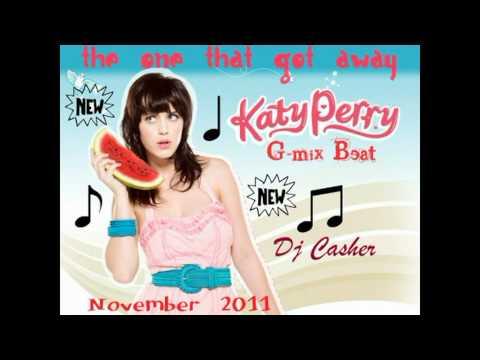 Katy Perry - The One That Got Away (G-Mix Beat Remix 2011 Dj Casher)