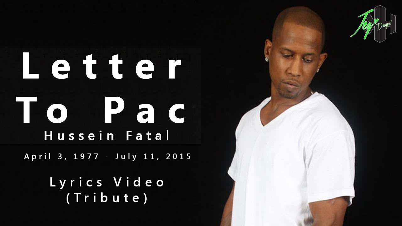 letter to pac lyrics hussein fatal letter to pac lyrics 23253 | maxresdefault