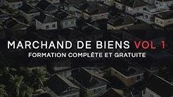 'MARCHAND DE BIENS' : FORMATION GRATUITE ET COMPLETE VOL 1