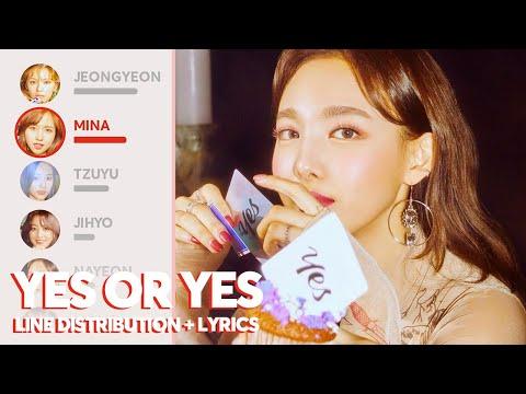 TWICE - Yes Or Yes (Line Distribution + Lyrics)