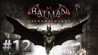 BATMAN ARKHAM KNIGHT gameplay part 12