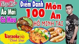 Karaoke Nhạc Chế | Điểm Danh Tên 100 Món Ăn | Áo Mới Cà Mau Chế Lời | Hồ Minh Tài