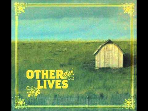 Other Lives - End Of The Year