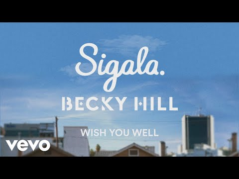 sigala,-becky-hill---wish-you-well-(lyric-video)