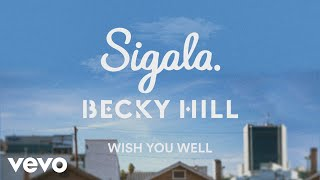 Sigala, Becky Hill - Wish You Well (Lyric Video) Video
