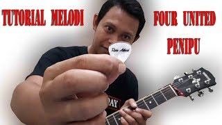 Tutorial melodi Four United - Penipu