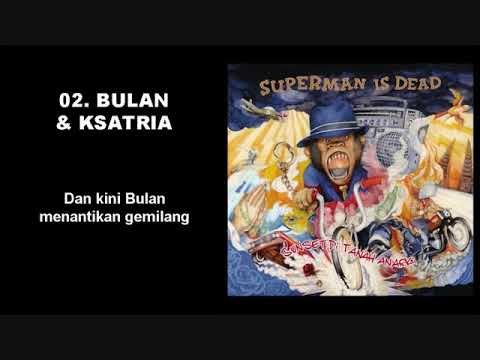SUPERMAN IS DEAD - SUNSET DI TANAH ANARKI (2013) FULL ALBUM (Music & Lyric)