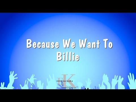 Because We Want To - Billie (Karaoke Version)