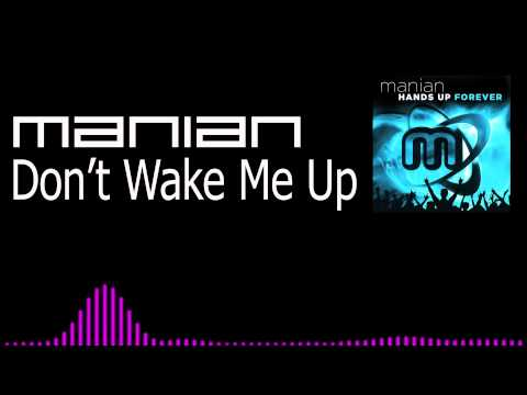 MANIAN - Don't Wake Me Up