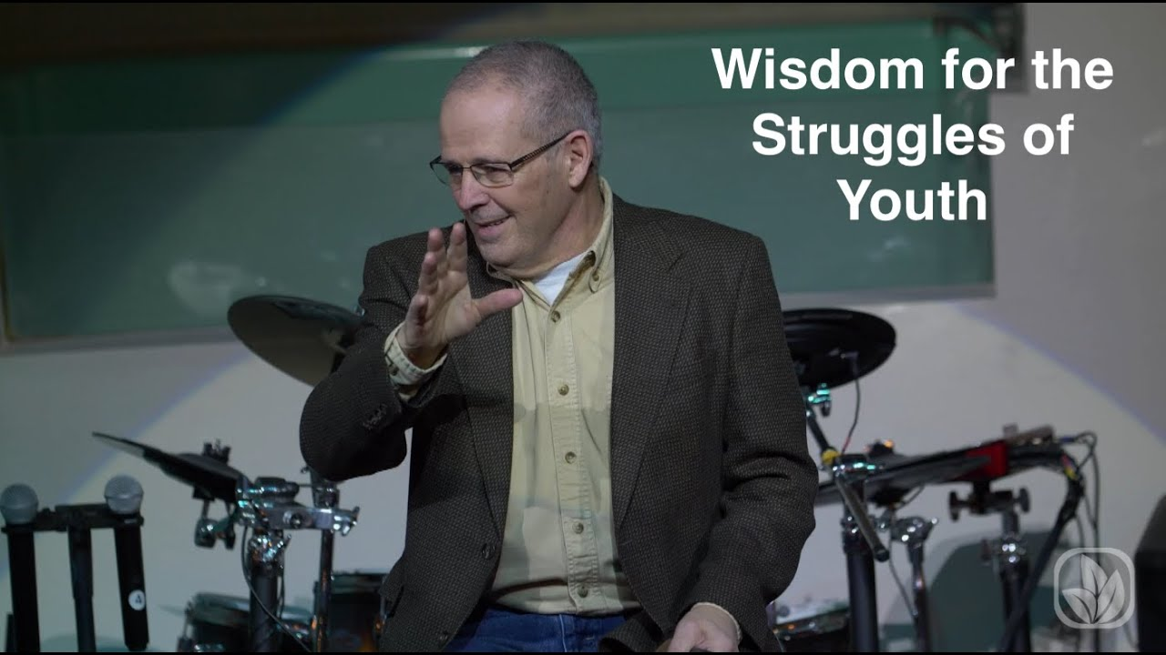 Wisdom for the Struggles of Youth