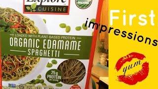 First Impressions * Organic Edamame Spaghetti * Spaghetti Alternative