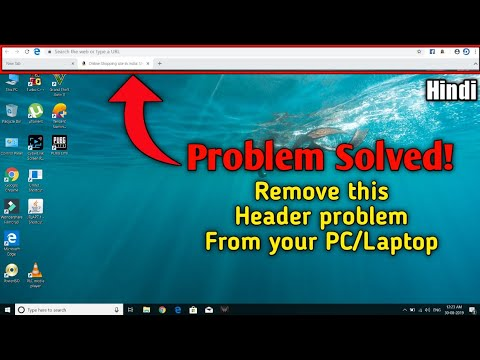 Search Box At Top Of Screen PROBLEM | How To Remove Searchbox/header/chrome From Top Of Window