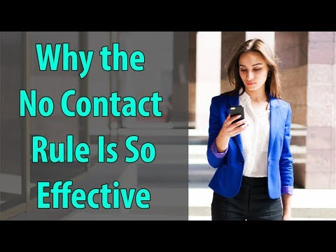 Why The No Contact Rule Is So Effective and Powerful