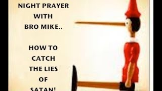 Thursday Night Prayer: How To Catch The Lies of Satan! Be Free of Depression, Fear and Anxiety