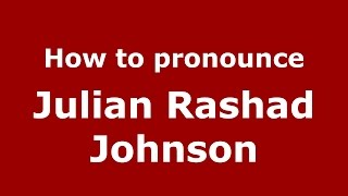 How to pronounce Julian Rashad Johnson (American English/US)  - PronounceNames.com