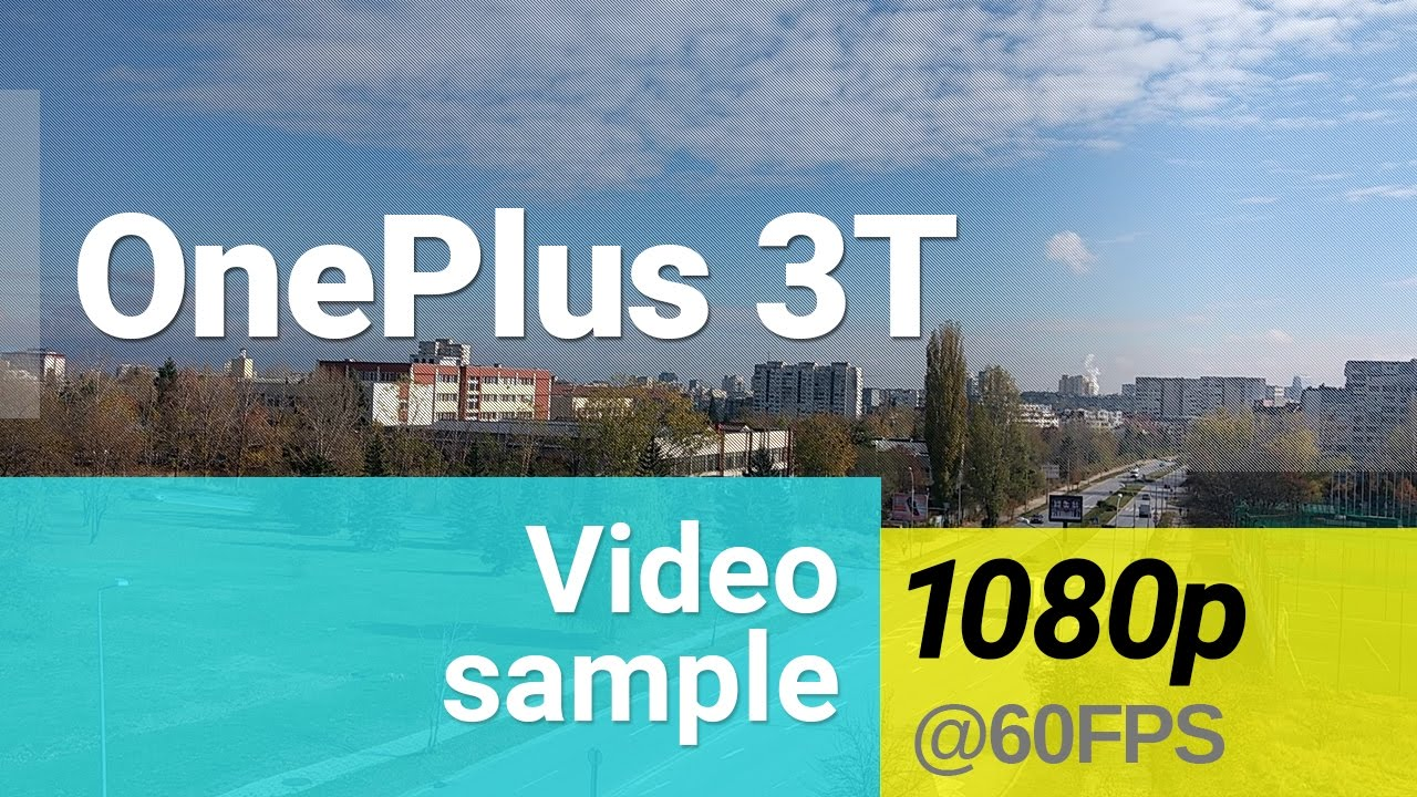 OnePlus 3T 1080p 60fps video sample - YouTube