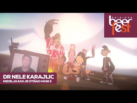 DR NELE KARAJLIC - NEDELJA KAD JE OTISAO HASE 2 (OFFICIAL VIDEO 2018)