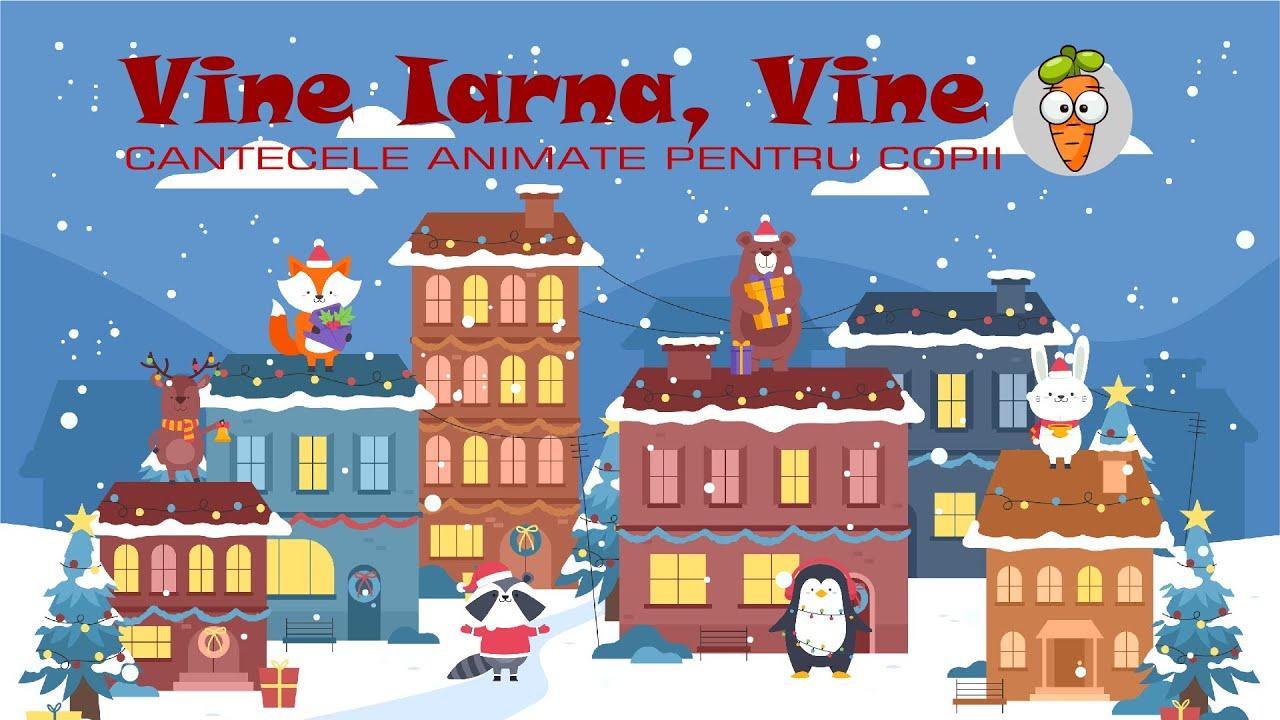 Vine Iarna, Vine | Cantece pentru Copii | Desene Animate