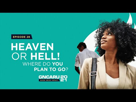 """""""Heaven or Hell! Where Do You Plan to Go? 