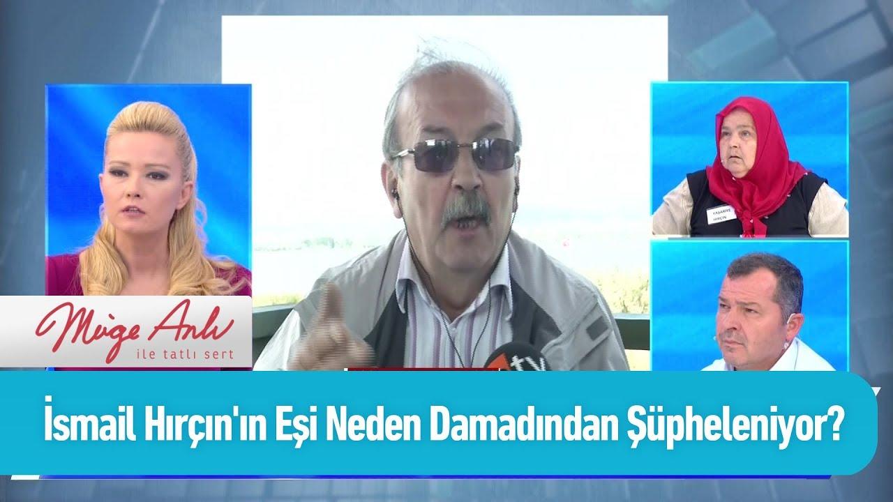 İsmail Hırçın'ın eşi neden damadından şüpheleniyor? - Müge Anlı ile Tatlı Sert 13 Eylül 2019