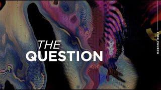 The Question   Steve Gladen   Zion Church San Clemente