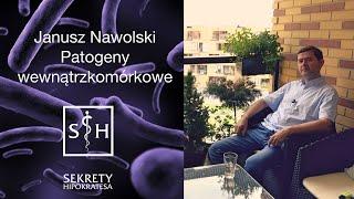 Patogeny wewnątrzkomórkowe - Janusz Nawolski | Sekrety Hipokratesa #3