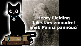 Henry Fielding - Jak starý zmoudřel aneb Panna pannoucí (Mluvené slovo CZ)