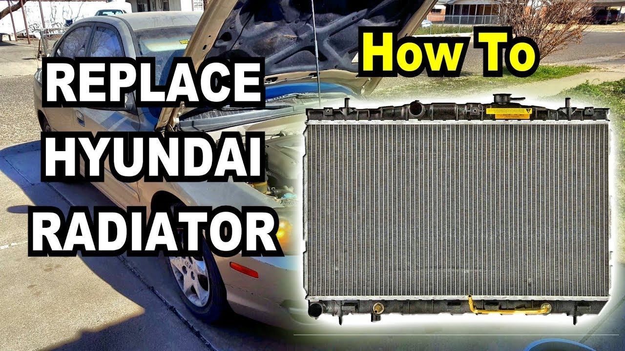 DIY: How To Remove And Replace The Radiator On A Hyundai