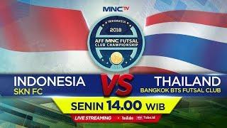 SKN FC (INDONESIA)VS Bangkok BTS  (THAILAND) - (FT : 4-4) AFF MNC FUTSAL CLUB CHAMPIONSHIP