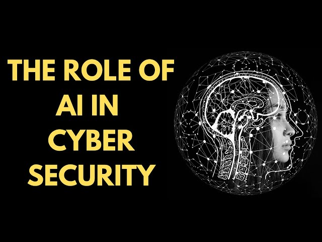 The Role Of AI In Cyber Security