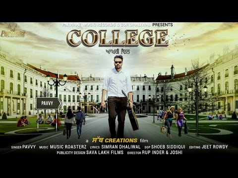 College Akhri Din || Pavvy Dhanjal || Full Video || Latest Punjabi Song 2016