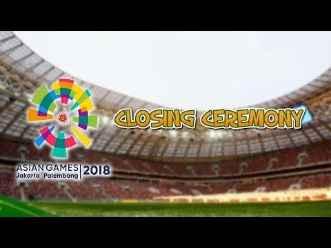 Cara Nonton Streaming Closing Ceremony Asian Games 2018